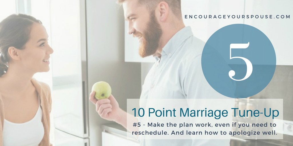 Make the plan work - learn how to apologize well. Show your spouse you value them - 5 of 10 point marriage tune up