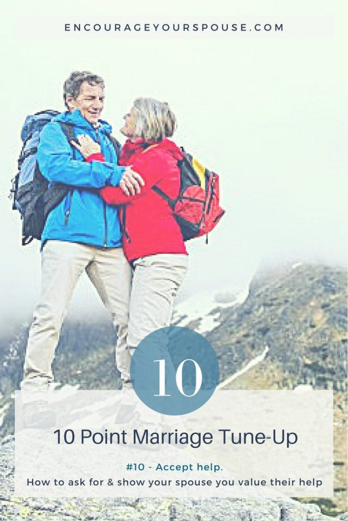 Ask for and accept help from your spouse - you are the dream team. 10 of 10 ways to value your spouse