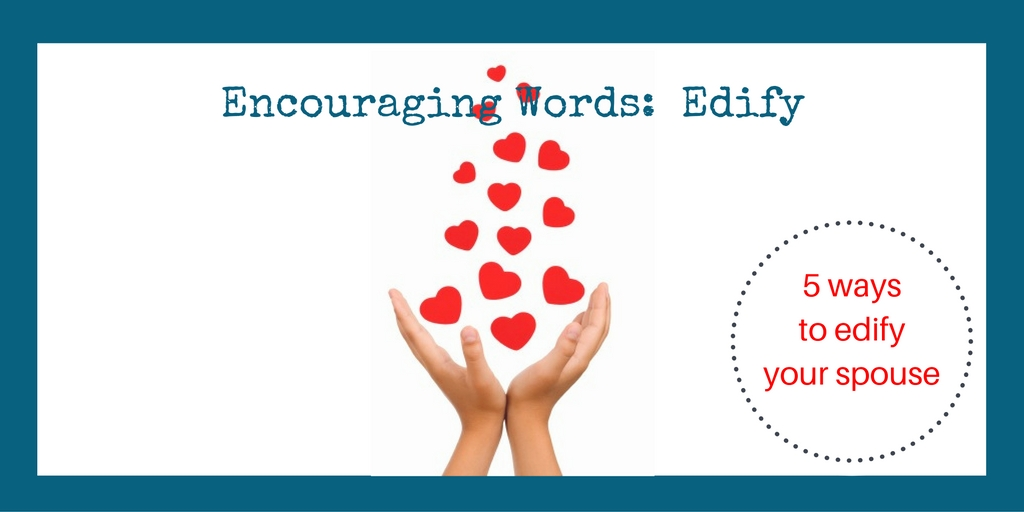 edify your spouse words to encourage