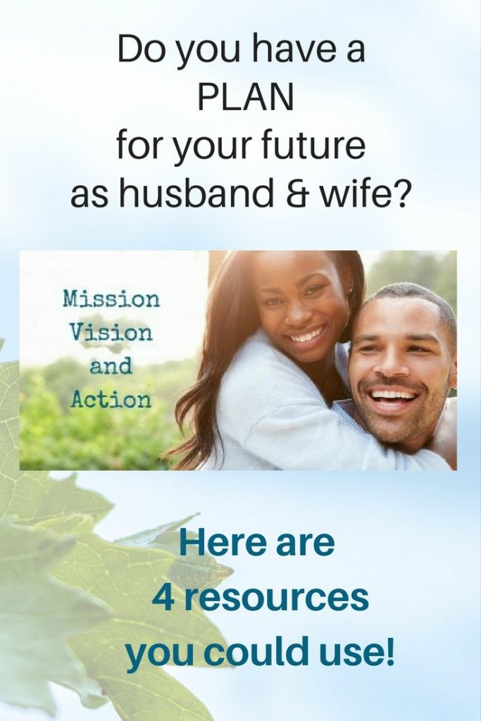 4 resources to create a vision mission action plan as husband and wife - be proactive