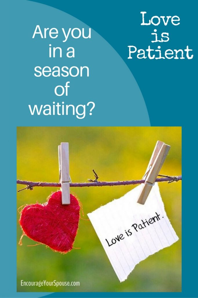 Are you in a season of waiting? Love is Patient - 3 ways to provide calm care.
