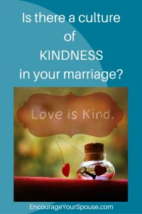 is there a culture of kindess in your marriage - how do you do kindness in a marriage?