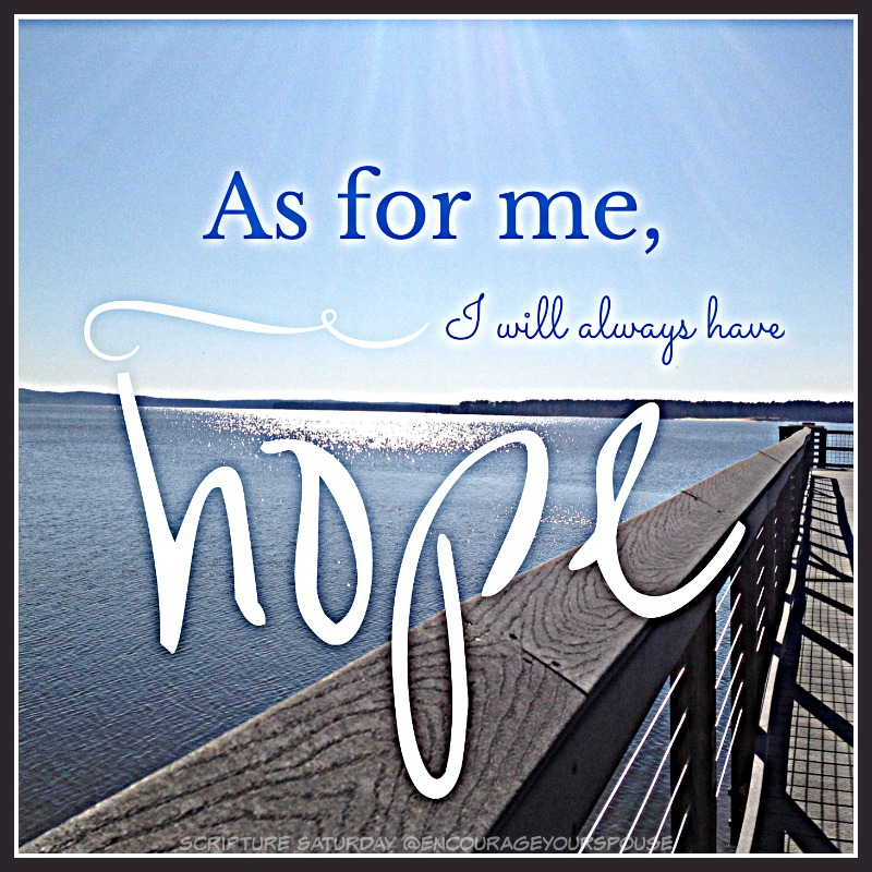 As for me I will always have hope Encourage Your Spouse