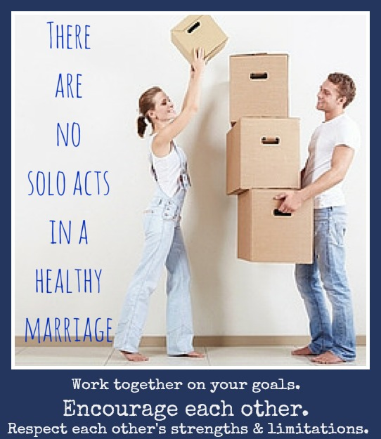 There are no solo acts in a healthy marriage