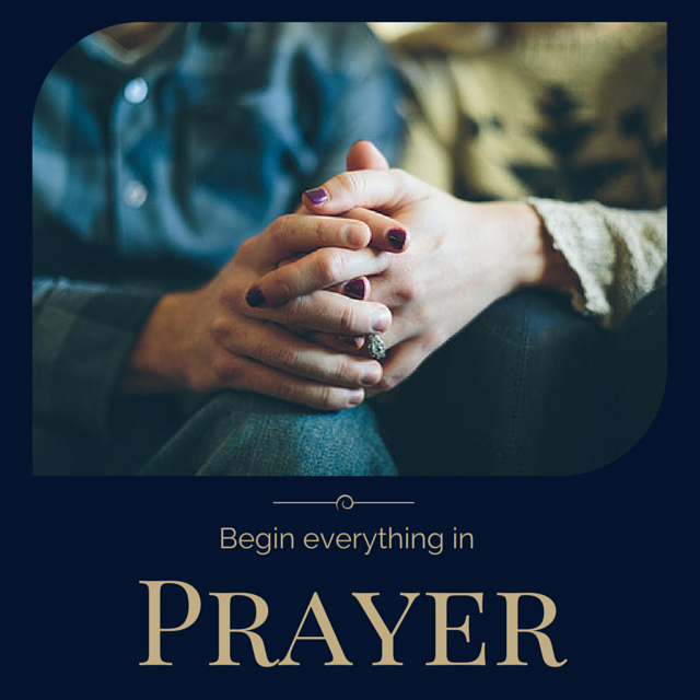 Begin Everything in Prayer