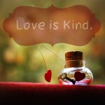kindness is found in love