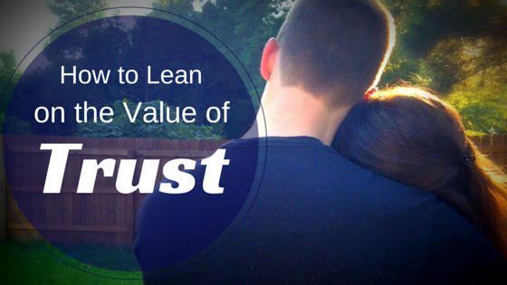 Lean on the Value of Trust