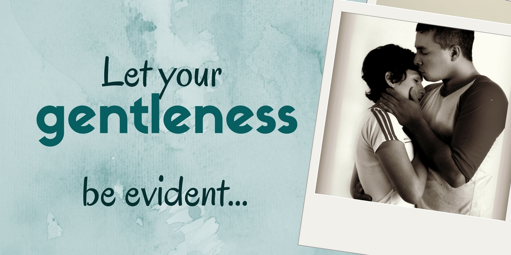 Let your gentleness be evident - Gentleness in marriage is a strong Value - 10 ways Gentleness can be found in marriage (1)