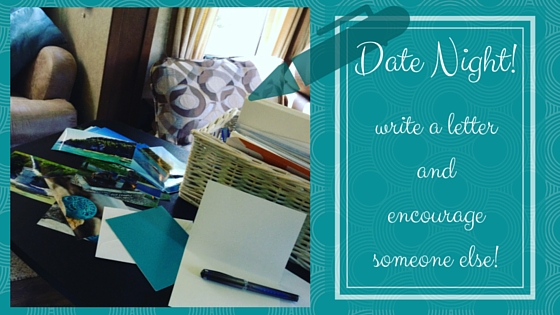 Date Night! write a letterencourage someone