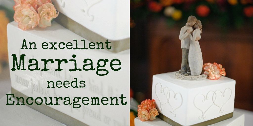 An Excellent Marriage Needs Encouragement