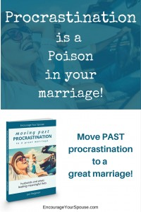 procrastination is a poison in your marriage - most past procrastination to a great marriage