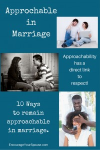Approchable in marriage - approachability has a direct link to respect - 10 ways to remain approachable