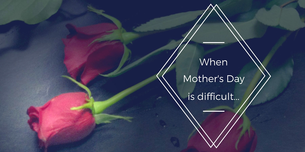 Difficult Mother's Day – These Flowers Are For You