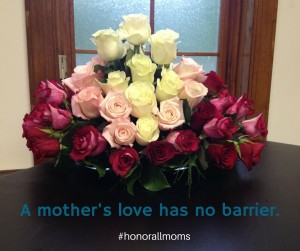 a mothers love has no barrier honorallmoms