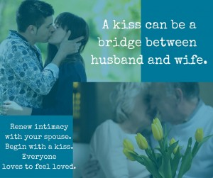 A kiss can be a bridge between husband and wife.