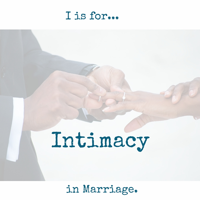 I is for Intimacy