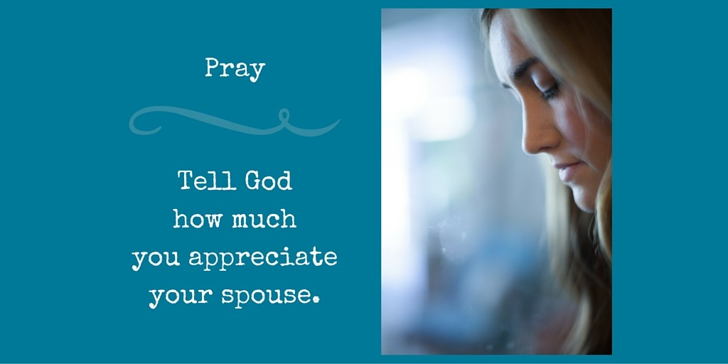 tell God how much you appreciate your spouse