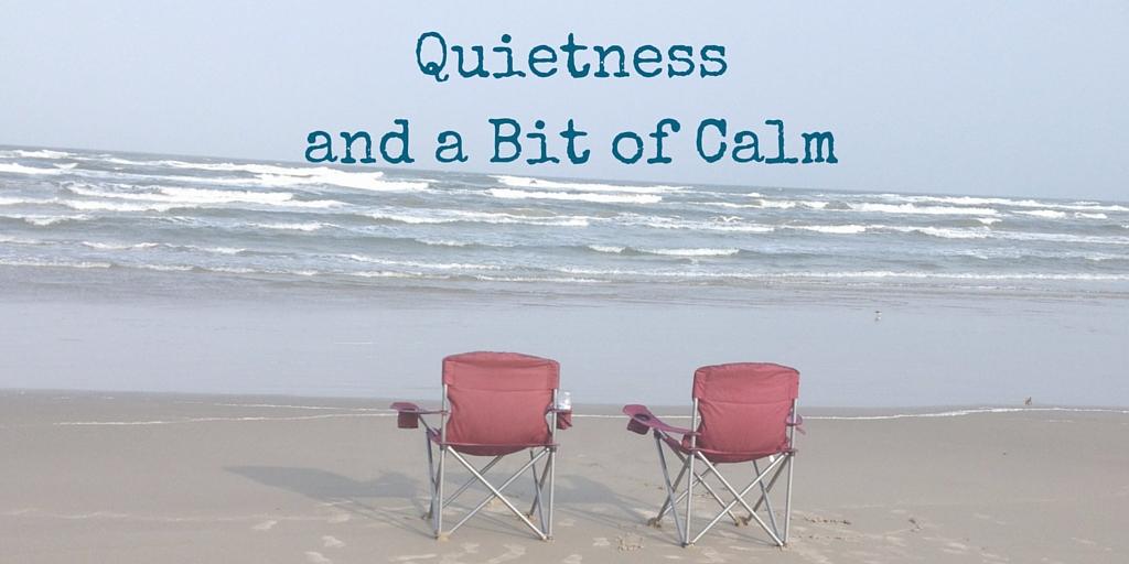 quietness and calm
