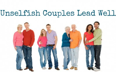 Unselfish Couples Lead Well