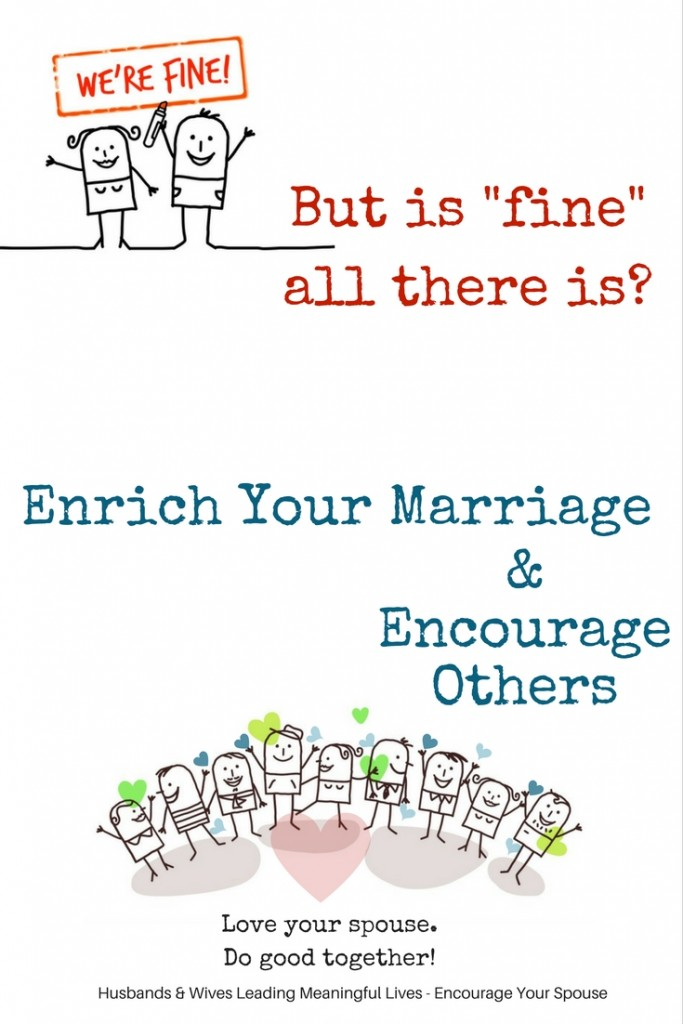 Enrich Your Marriage Encourage Others - Love your spouse and do good together - free workbook