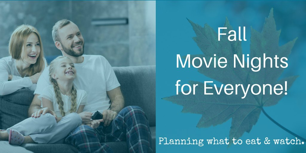 Fall Movie Nights for Everyone – What are you going to watch and eat?