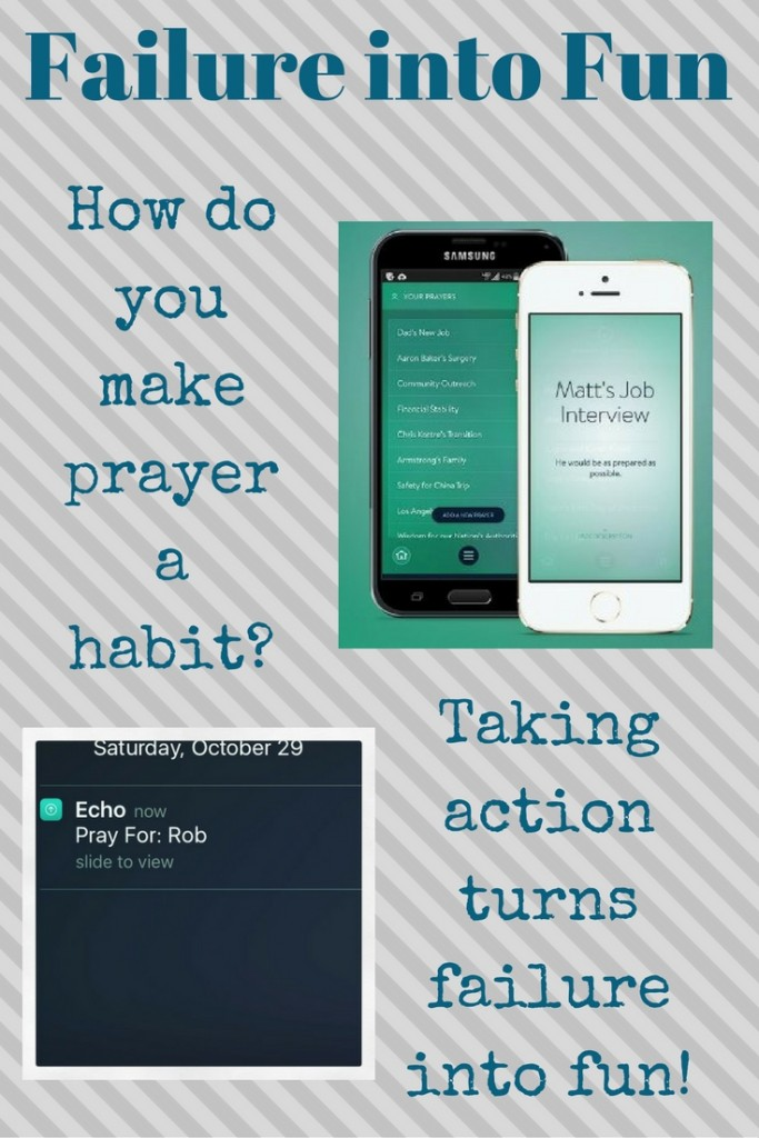 failure into fun - take action to make prayer a ha