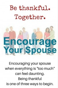 Be thankful -Together - encouraging your spouse when everything is too much