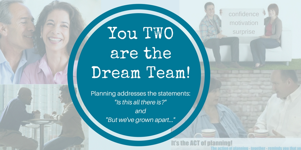 You TWO are the Dream Team - planning makes it happen