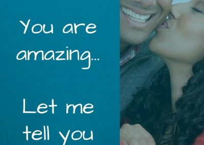 you are amazing... let me tell you why...