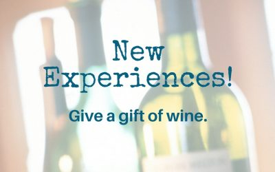 New Experiences – Give a Gift of Wine