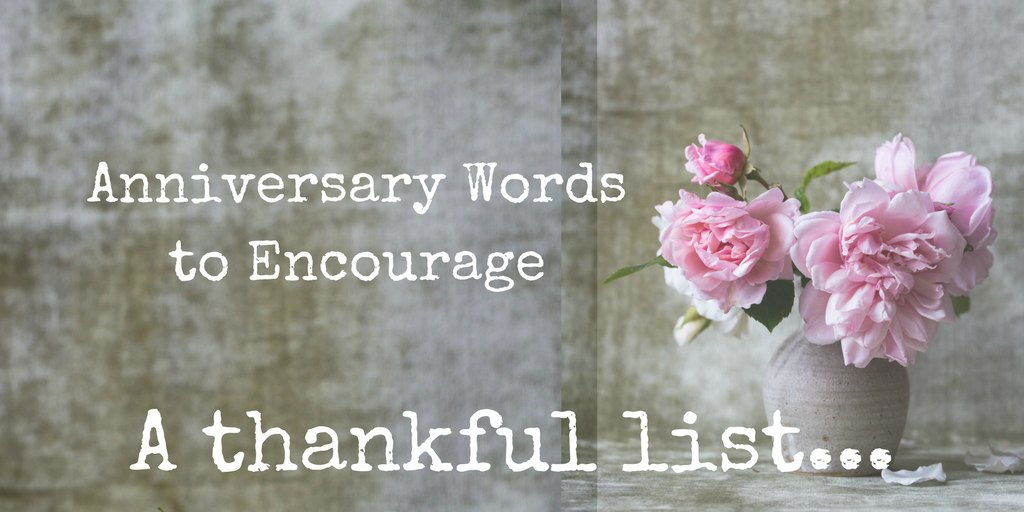 Anniversary Words to Encourage #2 – A Thankful List