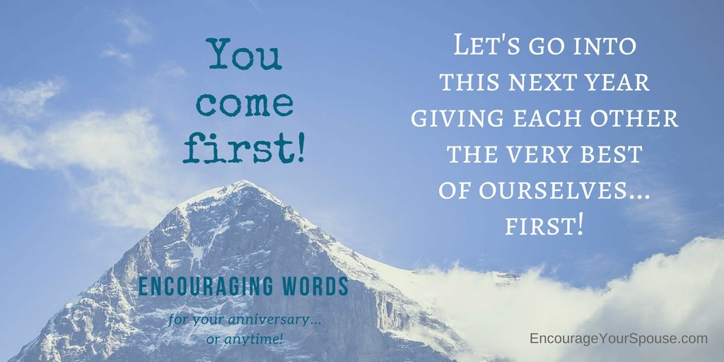 Happy Anniversary – You come first!