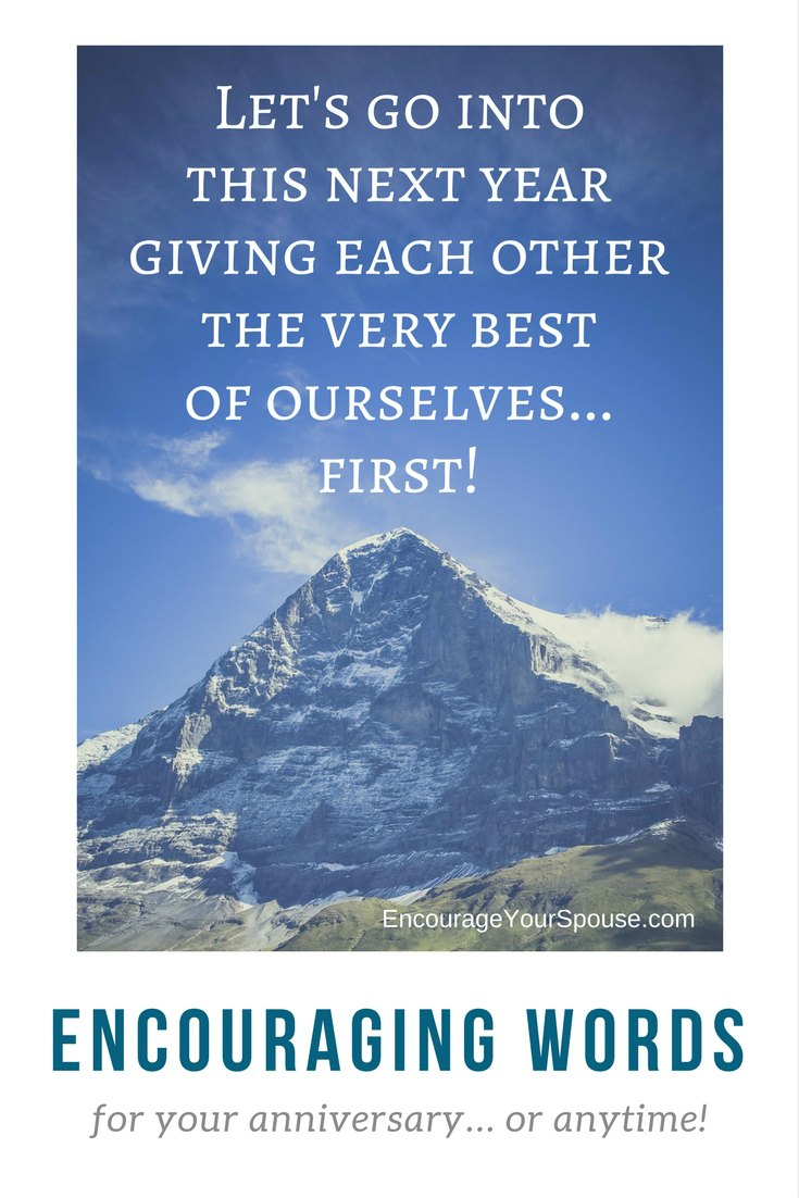 you come first - let's give each other our very best in this next year - encouraging words for your anniversary or anytime
