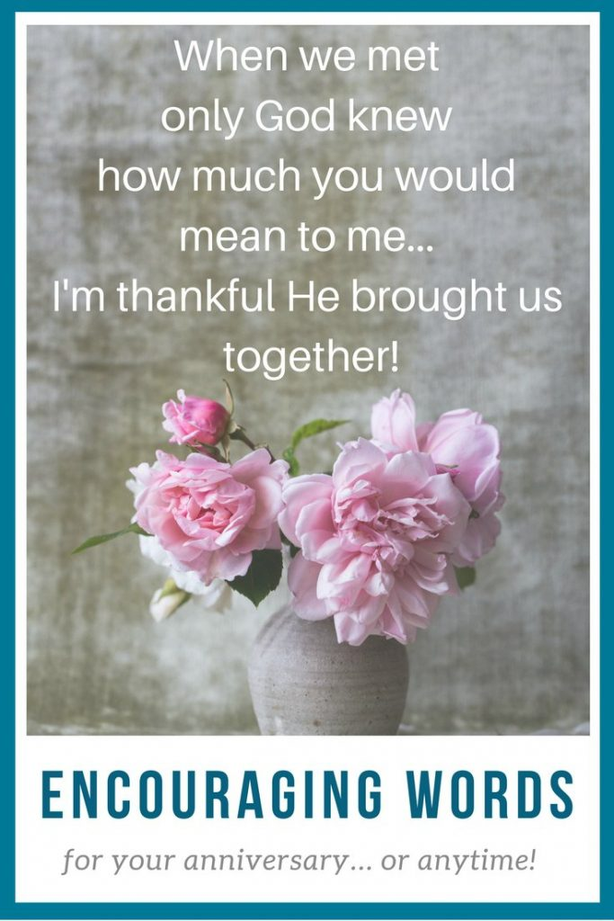Thankful God Brought Us Together - Anniversary words to encourage you and your spouse