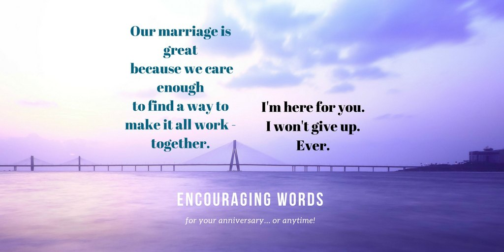 We Make It All Work – Anniversary Words to Encourage