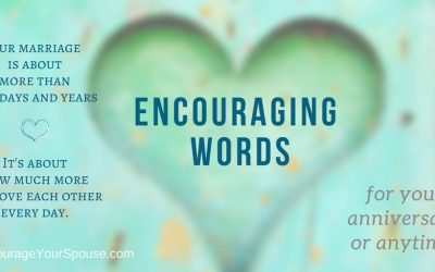 Encouraging Words for your Anniversary – or anytime! #1