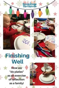 Family Reflection and stories - Finishing Well - How we do Plates as a family as an exercise in reflecting back on the year. It is a tradition since 2000