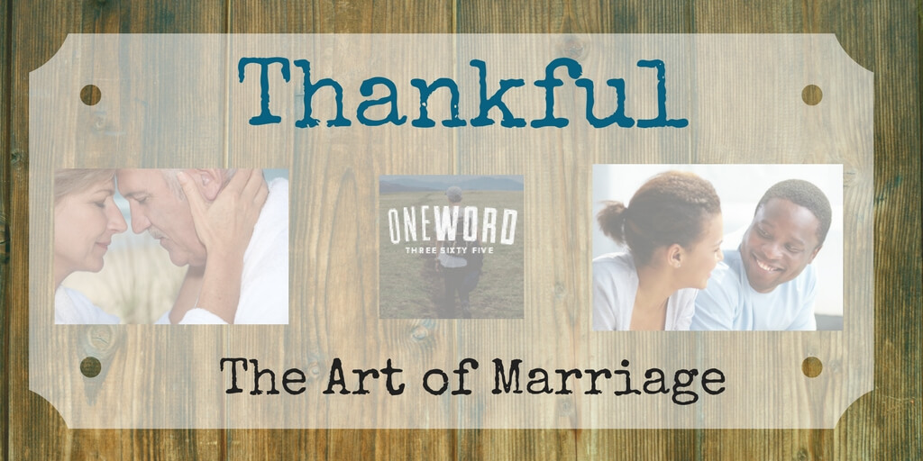 OneWord365 – Thankful – Encourage Your Spouse
