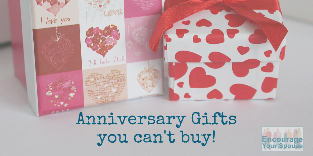 Anniversary Gifts You Can't Buy – Encouraging Words