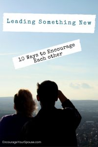 Leading something new - 10 ways to encourage each other to Lead Like Jesus