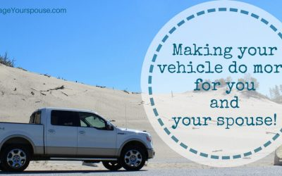 Making your vehicle do MORE for you and your spouse.