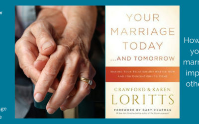 Book Review: Your Marriage Today and Tomorrow – How will it impact those around you?